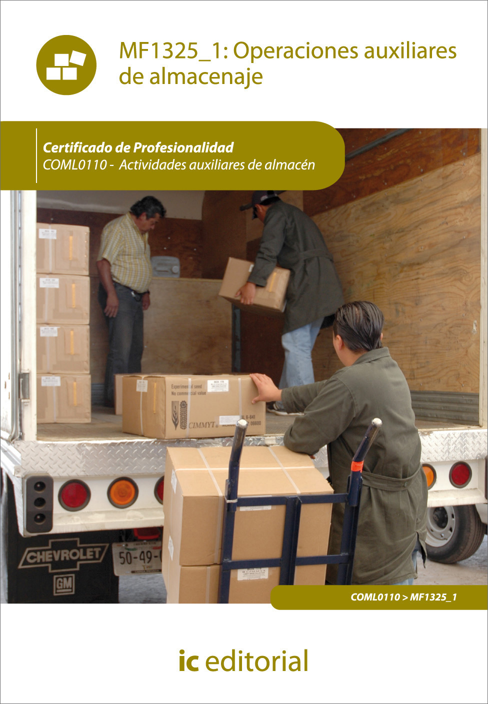 MF1325_1 operaciones auxiliares de almacenaje. coml0110 - actividades auxiliares de almacén