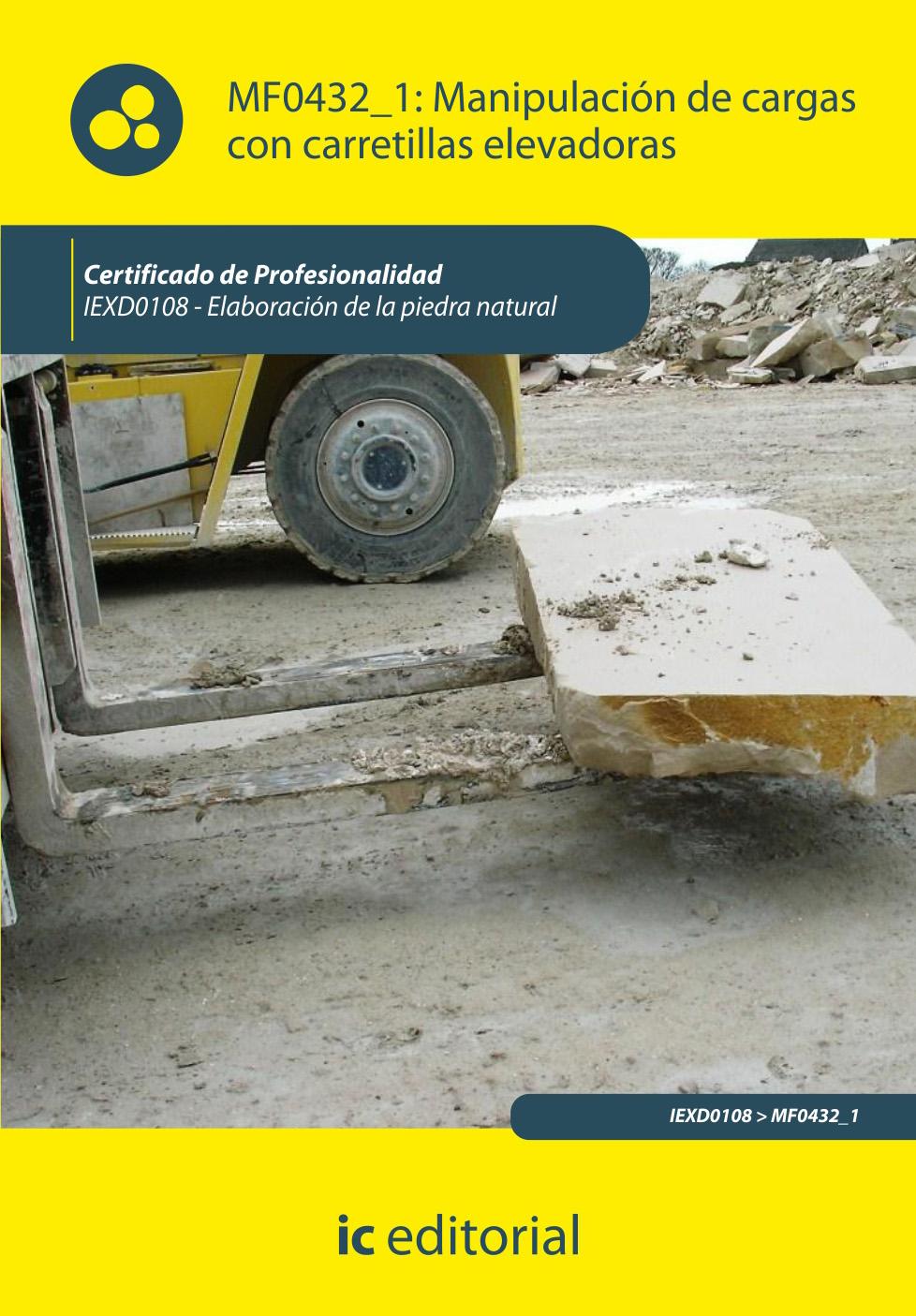 MF0432_1 manipulación de cargas con carretillas elevadoras. iexd0108 - elaboración de la piedra natural