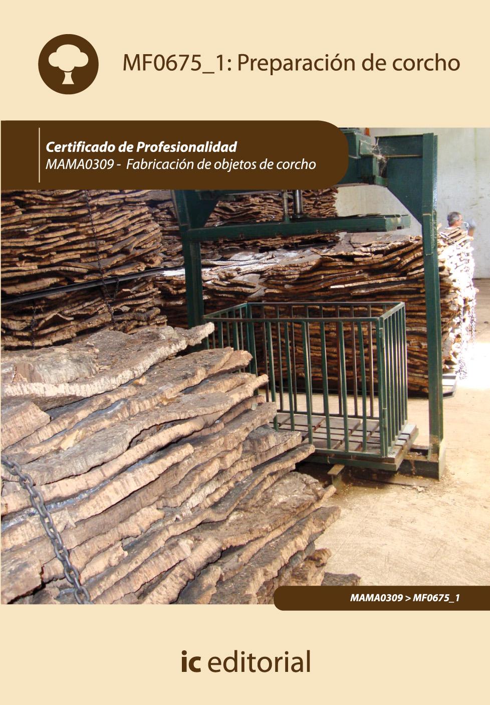 MF0675_1 preparación de corcho. mama0309 - fabricación de objetos de corcho