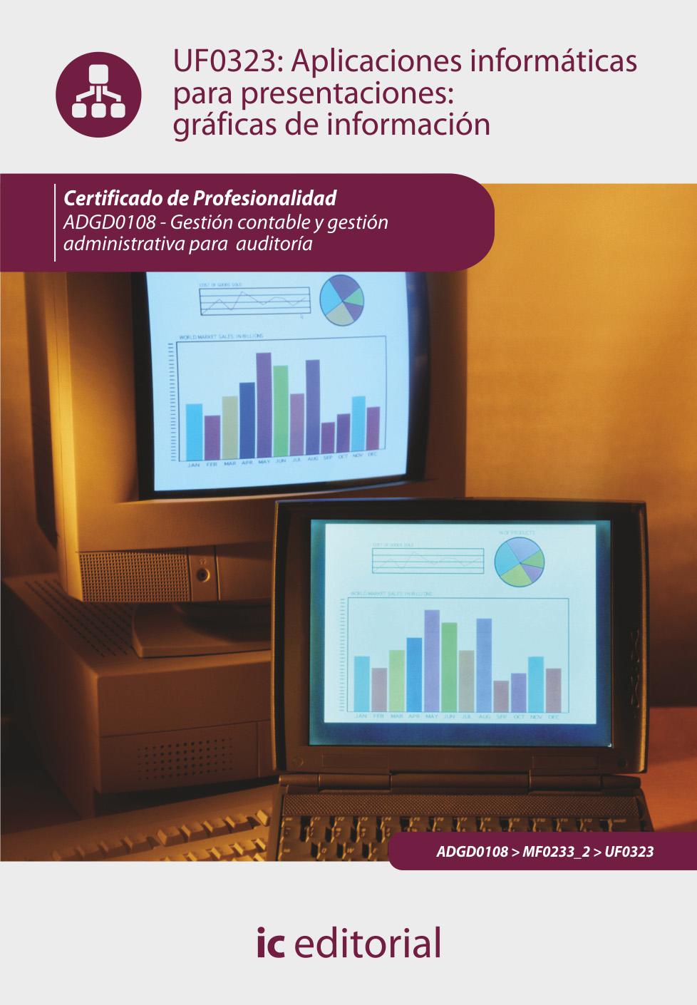 Aplicaciones informáticas para presentaciones: gráficas de información UF0323 (adgd0108)