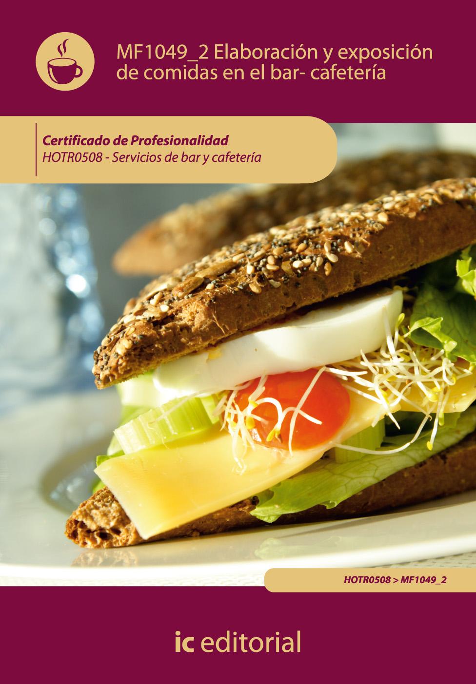 MF1049_2 elaboración y exposicion de comidas en el bar-cafetería. hotr0508 - servicios de bar y cafetería