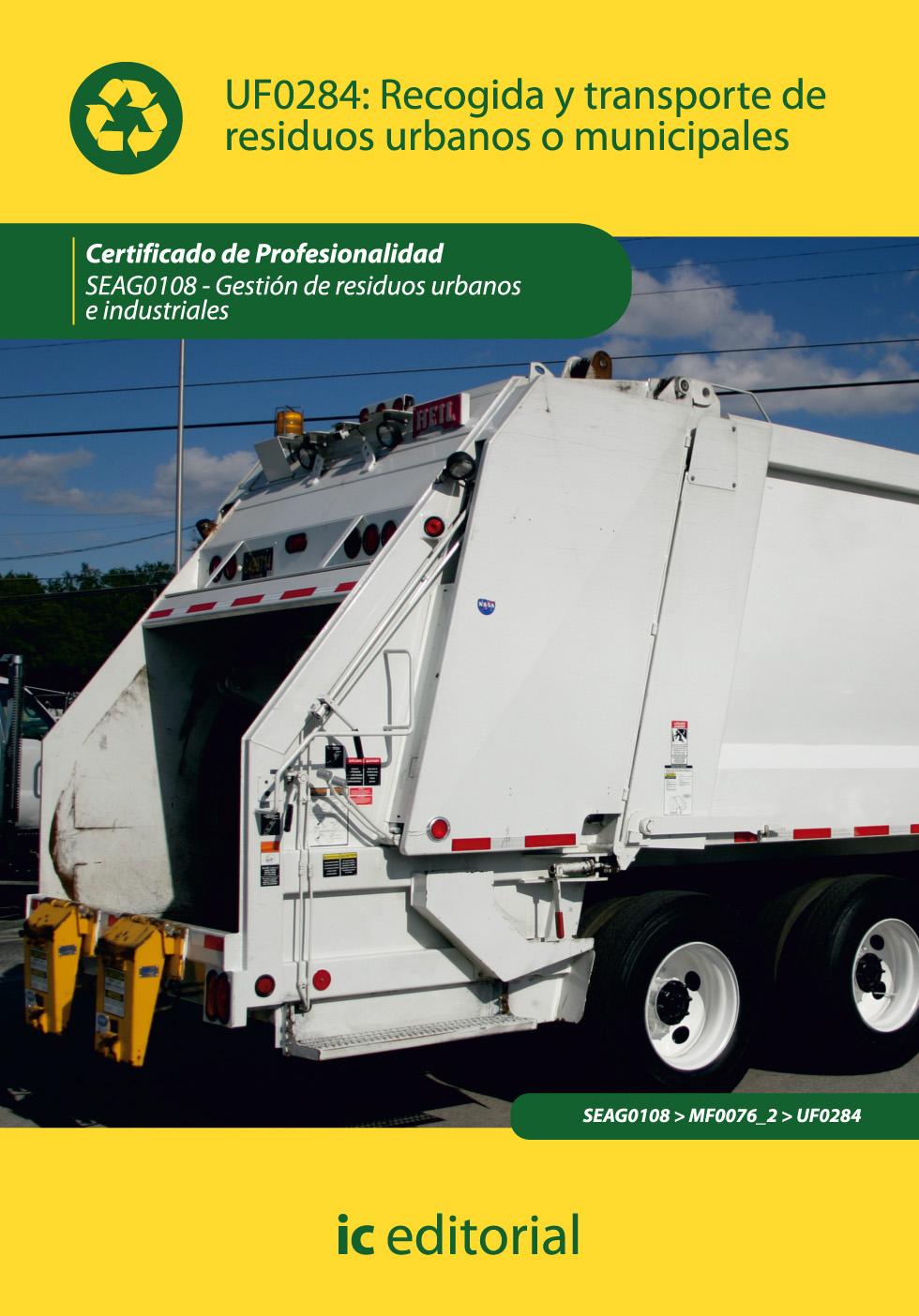 •Recogida y transporte de residuos urbanos o municipales UF0284